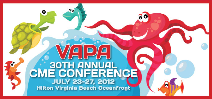VAPA 30th Annual CME Conference,                         July 23 - July 27, 2012,